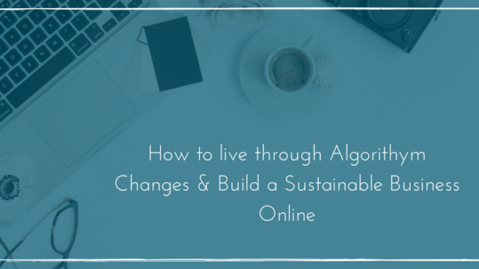 how to live through algorithym changes