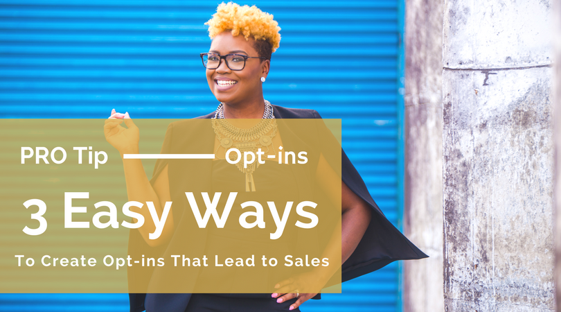 3 Ways to Choose the Right Opt-In For Your Services